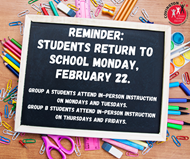 Students return to school Monday, February 22.