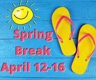 Spring Break April 12-16